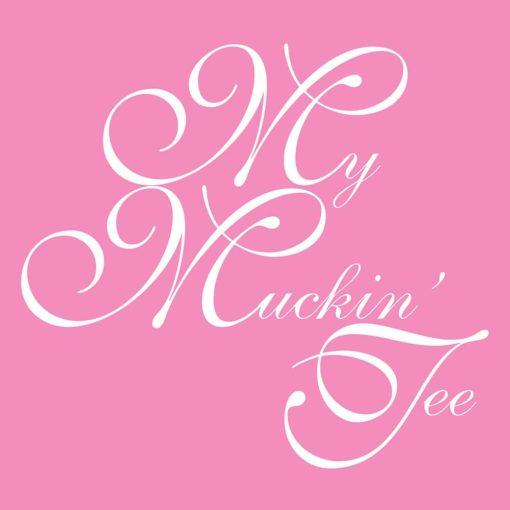 "Tee Shirt ""My Muckin Tee"" XL Azalea Female Adult"